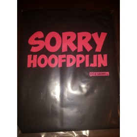 Sorry hoofdpijn Leuk dames shirt