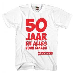 50 jaar en alles voor elkaar 50 jaar shirt