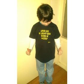 later als ik groot ben word ik mezelf kinder shirt