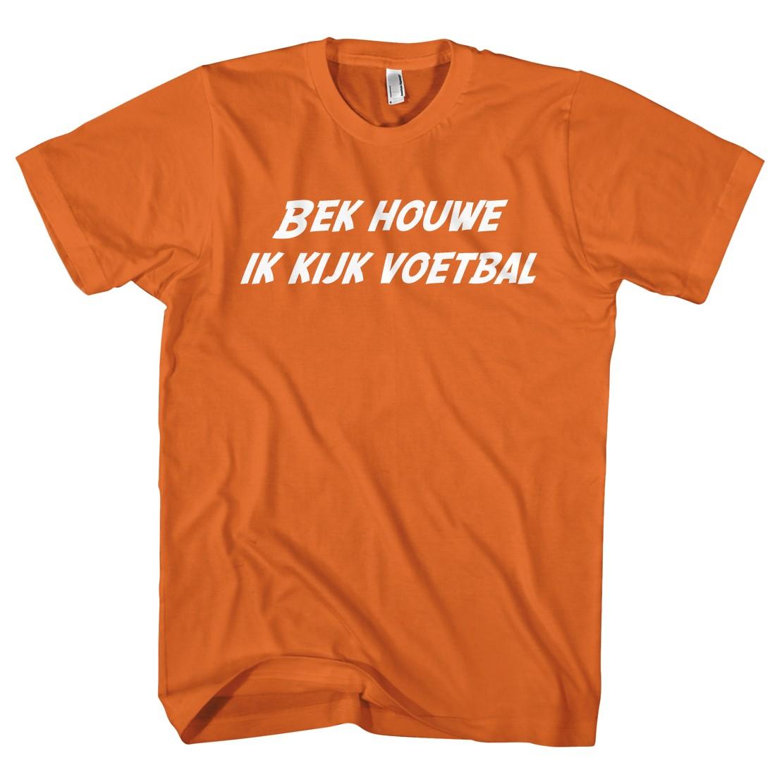 Bek houwe ik kijk voetbal Wk T-shirt