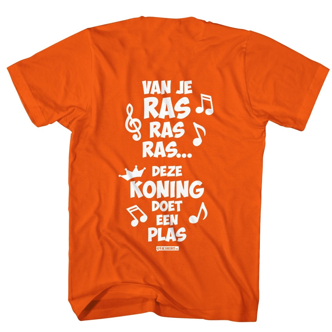 Van je ras ras ras deze Koning doet een plas Koningsdag shirt