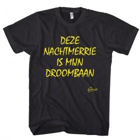 Deze nachtmerrie is mijn droombaan, één van onze leuke-t-shirts.