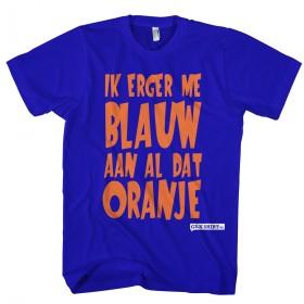 Ik erger me blauw aan al dat oranje T-shirt gek