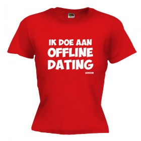 Ik doe aan offline dating Dames shirt